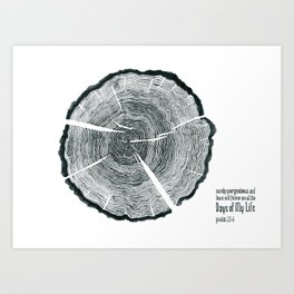 Tree Rings - Surely Your Goodness Will Follow Me All the Days of My Life (Psalm 23:6) Art Print
