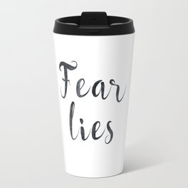 Fear lies Travel Mug