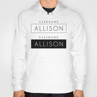 allison argent Hoodies featuring His password is also Allison? by Indy