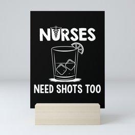 Nurses Need Shots Too For Paramedics Mini Art Print