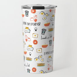 I Break For Breakfast Travel Mug