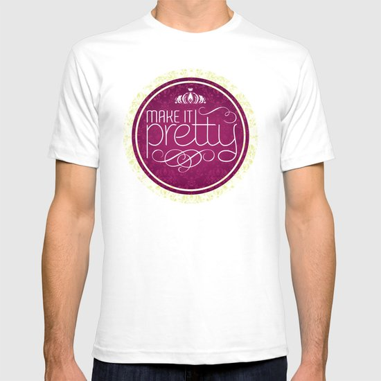 Make it Pretty T-shirt