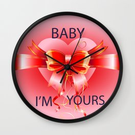 baby i'm yours Wall Clock