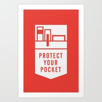 Protect Your Pocket Art Print