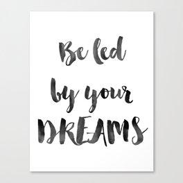 Be Led Canvas Print