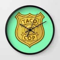 taco Wall Clocks featuring Taco Cop by Josh LaFayette