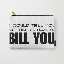 Bill You Carry-All Pouch