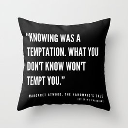 28   | The Handmaid's Tale Quote Series  | 190610 Throw Pillow