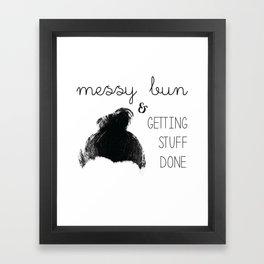 Messy Bun & Getting Stuff Done Framed Art Print