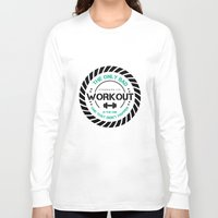 workout Long Sleeve T-shirts featuring The Workout by STRONGER