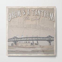 Drum & A Tantrum: The End Metal Print