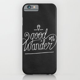 Good Day to Wander iPhone Case