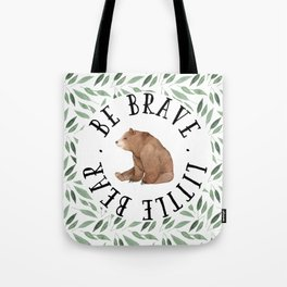 Be Brave Little Bear Tote Bag