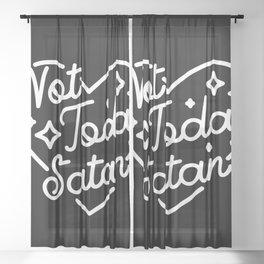not today satan (b&w) Sheer Curtain