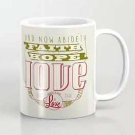 The Greatest of These Is Love (Color Variant)  Coffee Mug
