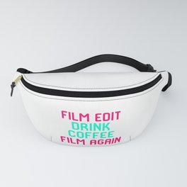 Film Edit Drink Coffee Film Again Quote Fanny Pack