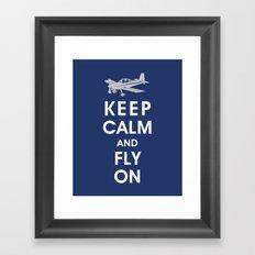 Keep Calm and Fly On Framed Art Print