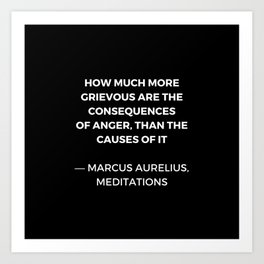 Stoic Wisdom Quotes - Marcus Aurelius Meditations -  on anger Art Print