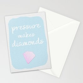 pressure makes diamonds Stationery Cards