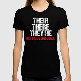 Their There and They're Funny Design for Spelling Addicts T-shirt