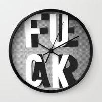 fear Wall Clocks featuring Fuck Fear by WRDBNR