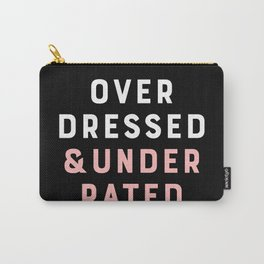 Overdressed & Underrated Carry-All Pouch
