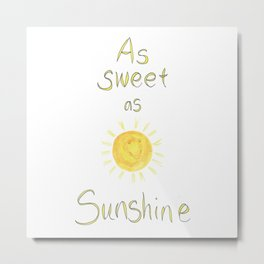 As Sweet as Sunshine Metal Print