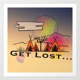 Get Lost... Art Print