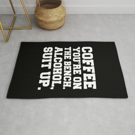 Alcohol, Suit Up Funny Quote Rug