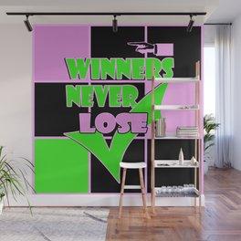 Winners never lose . Wall Mural