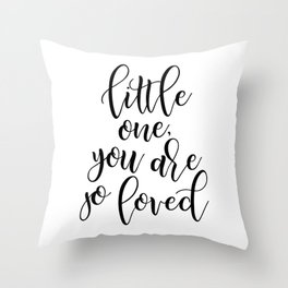 LITTLE ONE YOU ARE SO LOVED Throw Pillow