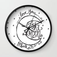 i love you to the moon and back Wall Clocks featuring I LOVE YOU TO THE MOON AND BACK by Matthew Taylor Wilson