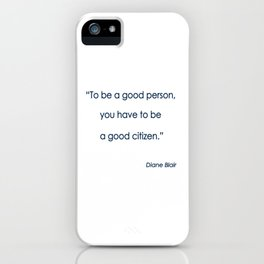 To Be A Good Person . . .  iPhone Case