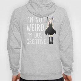 I'm Not Weird | Cute Anime Girl Hoody