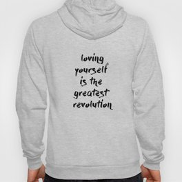 Loving yourself is the greatest revolution Hoody