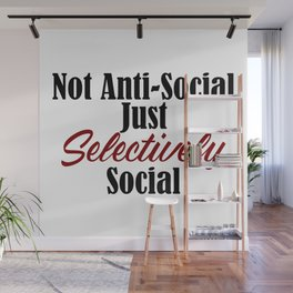 Anti Social Selectively Funny Stupid People Stupidity Wall Mural