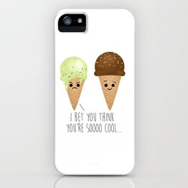 I Bet You Think You're Soooo Cool... iPhone Case