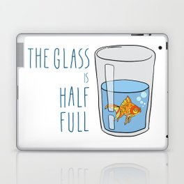 The Glass Is HALF FULL Laptop & iPad Skin