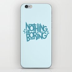 NOTHING IS BORING iPhone & iPod Skin