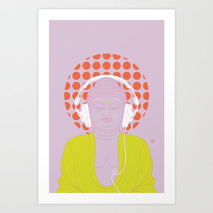 Buddha : Listen to Om! (PopArtVersion) Art Print