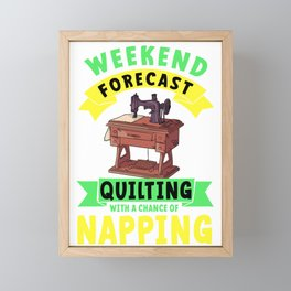 Weekend Forecast Qilting Napping Quilt Crafting Gift Framed Mini Art Print