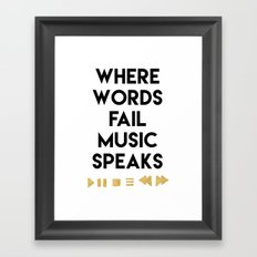 WHERE WORDS FAIL MUSIC SPEAKS - music quote Framed Art Print
