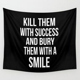 Kill Them With Success Wall Tapestry