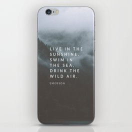 Live in the sunshine. Swim in the sea. Drink the wild air. iPhone Skin