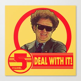 DEAL WITH IT! | Channel 5 | Brule Canvas Print