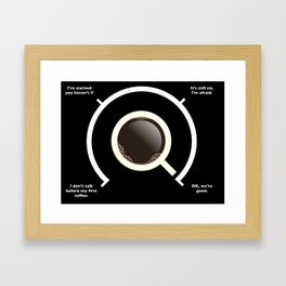 Not before my first coffee... Framed Art Print
