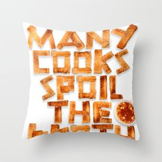 Too many cooks spoil the broth Throw Pillow