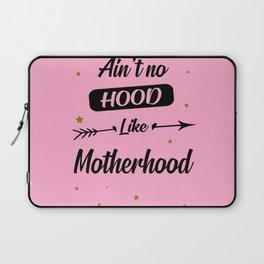 Ain't no hood like motherhood funny quote Laptop Sleeve