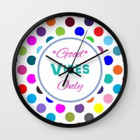 good vibes only Wall Clocks featuring Good Vibes Only by Miss L in Art