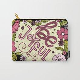 Be Joyful Carry-All Pouch